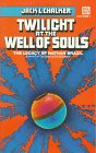 Chalker, Jack L.: Twilight at the Well of Souls (Saga of the Well World)