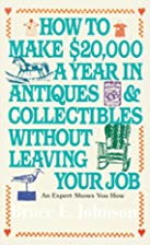 How to Make $20,000 a Year in Antiques and…