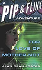For Love of Mother-Not (Adventures of Pip…