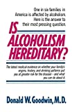 Goodwin, Donald W.: Is Alcoholism Hereditary