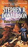 Donaldson, Stephen R.: White Gold Wielder