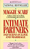 Scarf, Maggie: Intimate Partners : Patterns in Love and Marriage