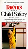 Laskin, David: Parents Book of Child Safety (Parents magazine childcare series)
