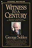 Seldes, George: Witness to a Century: Encounters with the Noted, the Notorious, and the Three SOBs