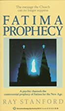 Fatima Prophecy by Ray Stanford