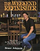 Weekend Refinisher by Bruce E. Johnson