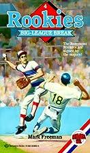 Big-League Break by Mark Freeman