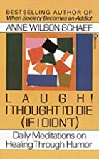 Laugh! I Thought I'd Die (If I Didn't) :…