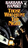 Hambly, Barbara: Those Who Hunt the Night (James Asher, Book 1)