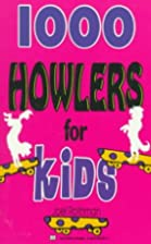 1000 howlers for kids by Joel Rothman