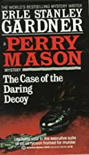 The Case of the Daring Decoy by Erle Stanley…