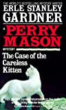 Gardner, Erle Stanley: The Case of the Careless Kitten