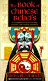 Bloomfield, Frena: The Book of Chinese Beliefs