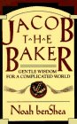 Jacob the Baker: Gentle Wisdom For a…