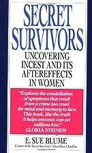 Secret Survivors: Uncovering Incest and Its…