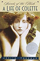 Secrets of the Flesh: A Life of Colette by…