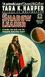 Harper, Tara K.: Shadow Leader (Tales of the Wolves)