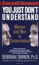 You Just Don't Understand: Women and Men in…