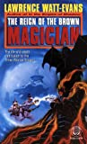 Watt-Evans, Lawrence: The Reign of the Brown Magician (Three Worlds Trilogy, No. 3)