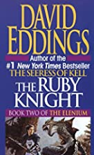 The Ruby Knight (Book Two of the Elenium) by…