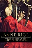 Rice, Anne: Cry to Heaven