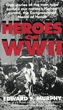 Heroes of WW II by Edward F. Murphy
