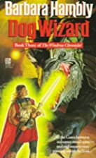 Dog Wizard by Barbara Hambly