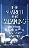 Berman, Phillip L.: The Search for Meaning: Americans Talk About What They Believe and Why