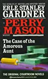 Erle Stanley Gardner: The Case of the Amorous Aunt (A Perry Mason Mystery)