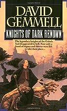 Knights of Dark Renown by David Gemmell