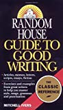 Ivers, Mitchell: Random House Guide to Good Writing