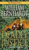 Bernhardt, William: Deadly Justice