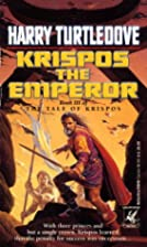 Krispos the Emperor by Harry Turtledove