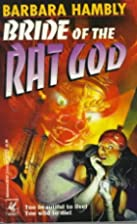 Bride of the Rat God by Barbara Hambly