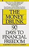 Bryan, Mark: The Money Drunk : 90 Days to Financial Sobriety
