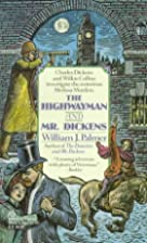 The Highwayman and Mr. Dickens by William J.…