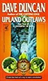 Duncan, Dave: Upland Outlaws : A Handful of Men