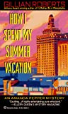 Roberts, Gillian: How I Spent My Summer Vacation (An Amanda Pepper mystery)