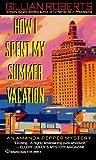 Roberts, Gillian: How I Spent My Summer Vacation (An Amanda Pepper mystery)