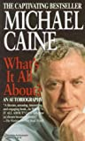 Caine, Michael: What's It All About?