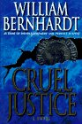 Bernhardt, William: Cruel Justice