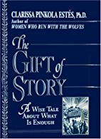 The Gift of Story: A Wise Tale About What is…
