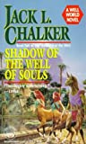 Chalker, Jack L.: Shadow of the Well of Souls (The Watchers at the Well, Book 2)
