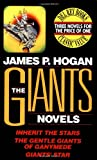 Hogan, James Patrick: The Giants Novels : Inherit the Stars; Gentle Giants of Gannymede; Giant's Star