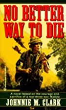 No Better Way to Die by Johnnie Clark