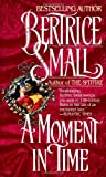 Small, Bertrice: A Moment in Time