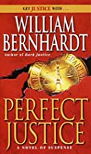 Perfect Justice by William Bernhardt