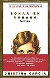 Garcia, Cristina: Soñar en cubano
