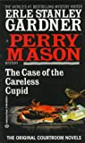 Gardner, Erle Stanley: The Case of the Careless Cupid/a Perry Mason Mystery
