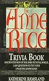 Ramsland, Katherine: The Anne Rice Trivia Book